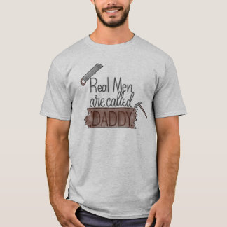 """Real Men Are Called Daddy"" Handlettered T-shirt"