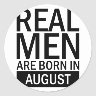 Real Men August Classic Round Sticker