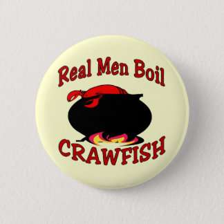Real Men Boil Crawfish 2 Inch Round Button