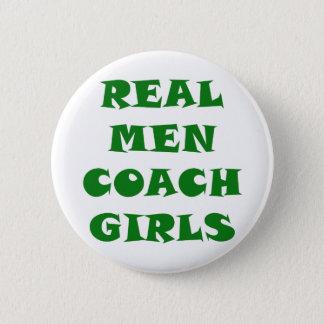 Real Men Coach Girls 2 Inch Round Button