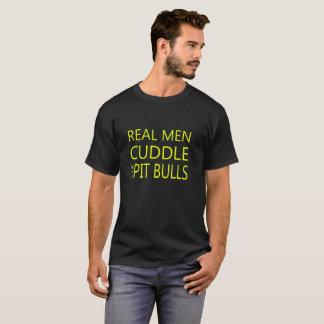 Real Men Cuddle Their Pit Bulls - Tshirts