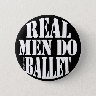 Real Men Do Ballet 2 Inch Round Button