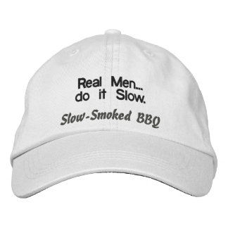 Real Men do it Slow BBQ Hat Embroidered Hat
