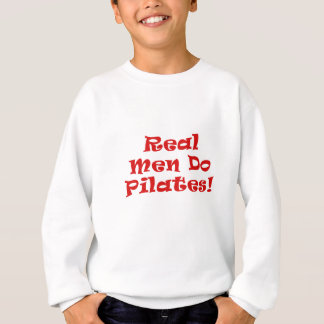 Real Men Do Pilates Sweatshirt