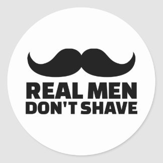 Real men don't shave round sticker