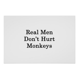 Real Men Don't Hurt Monkeys Poster