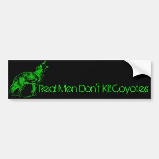Real Men Don't Kill Coyotes Bumper Sticker