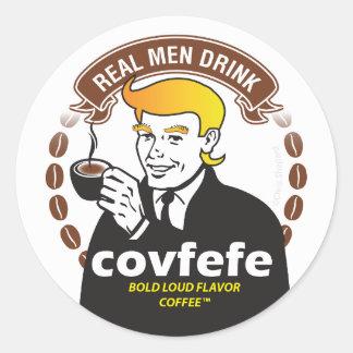 REAL MEN DRINK COVFEFE! Trump Meme Coffee Parody Round Sticker
