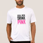 Real Men Drink Pink Plexus Slim Sport Shirt T-shirts
