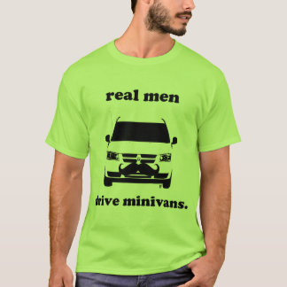 Real Men Drive Minivans...and Grow Mustaches T-Shirt