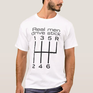 Real Men Drive Stick T-Shirt