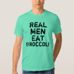 Real Men Eat Broccoli Tshirts