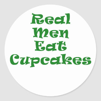 Real Men Eat Cupcakes Round Sticker