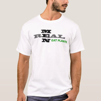 Real Men Eat Plants 2 Tshirt