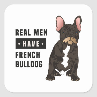 Real Men Have French Bulldog Square Sticker