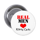 Real Men Heart (Love) Kitty Cats 2 Inch Round Button