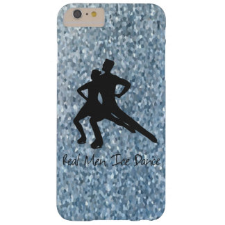 Real Men Ice Dance Barely There iPhone 6 Plus Case