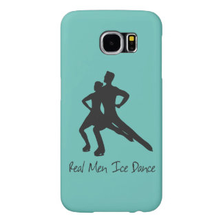 Real Men Ice Dance Samsung Galaxy S6 Cases