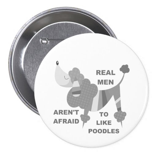 Real Men Like Poodles Pinback Buttons