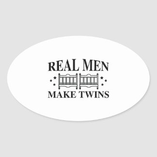 Real Men Make Twins Oval Sticker