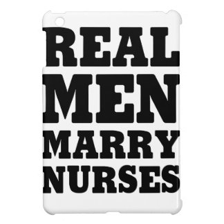 Real Men Marry Nurses Case For The iPad Mini
