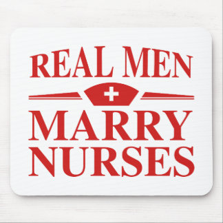 Real Men Marry Nurses Mouse Pad