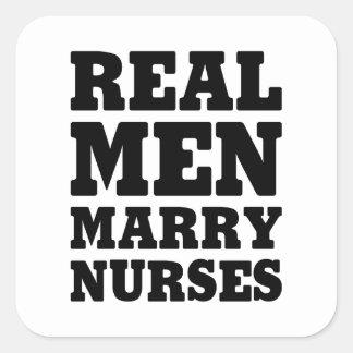 Real Men Marry Nurses Square Sticker