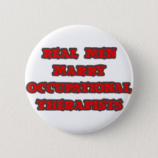 Real Men Marry Occupational Therapists 2 Inch Round Button