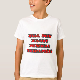 Real Men Marry Physical Therapists T-Shirt