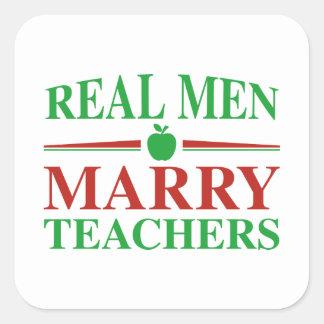 Real Men Marry Teachers Square Sticker