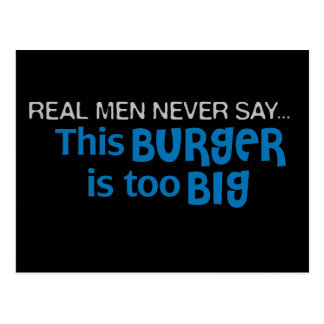 Real Men Never Say - This Burger Is Too Big Postcard