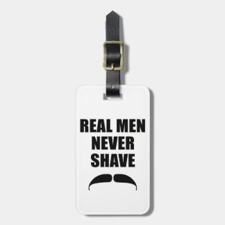 Real Men Never Shave Luggage Tag