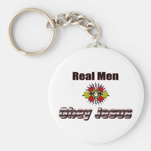 Real men obey Jesus Christian saying Keychain