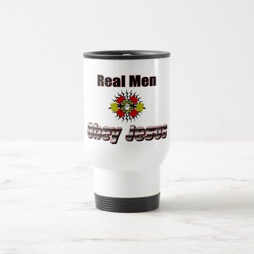 Real men obey Jesus Christian saying Coffee Mug