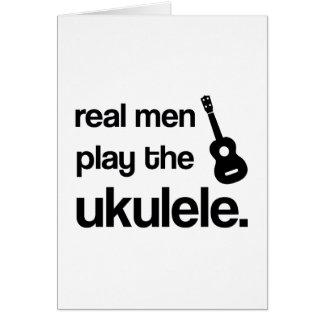 REAL MEN PLAY THE UKULELE CARD
