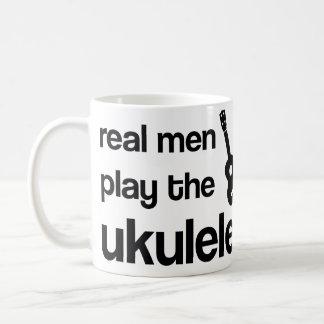 REAL MEN PLAY THE UKULELE COFFEE MUG