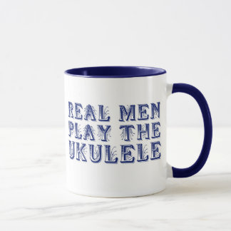 REAL MEN PLAY THE UKULELE mug