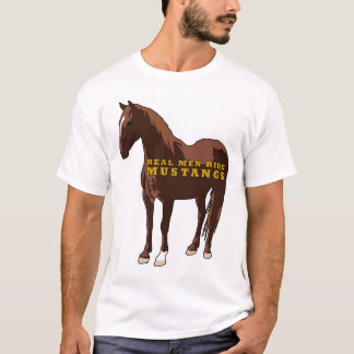 Real Men Ride Mustangs T-Shirt