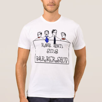 Real Men Sing Barbershop T-Shirt