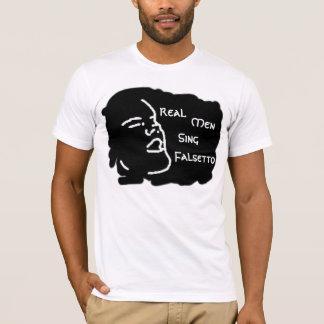 Real Men Sing Falsetto T-Shirt