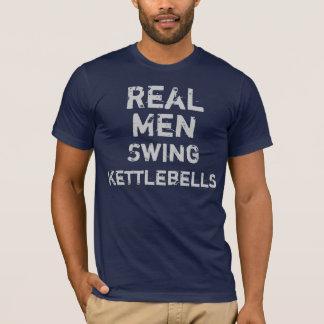 Real Men Swing Kettlebells T-Shirt