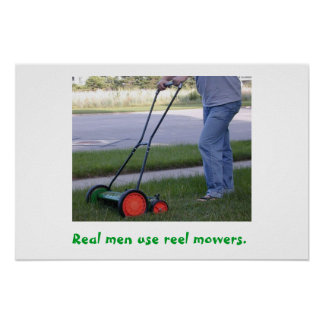 Real Men Use Reel Mowers poster