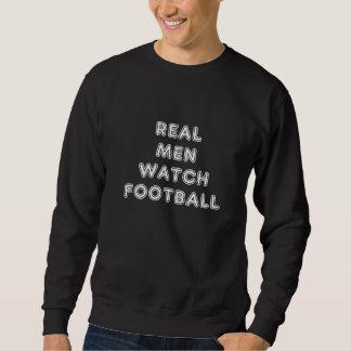 Real Men Watch Football - Sweatshirt