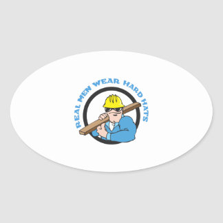 REAL MEN WEAR HARD HATS OVAL STICKER