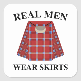Real Men Wear Skirts Square Sticker