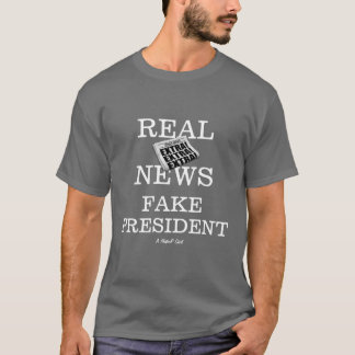 Real News Fake President - A MisterP Shirt