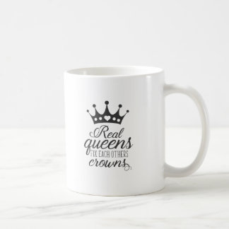Real Queens Fix Each Others Crowns Coffee Mug