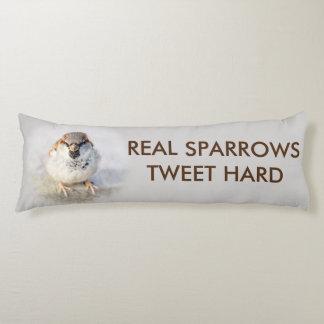 Real Sparrows Tweet Hard funny customizable Body Pillow