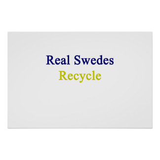 Real Swedes Recycle Poster