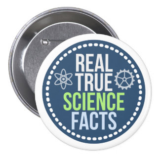 Real True Science Facts Button